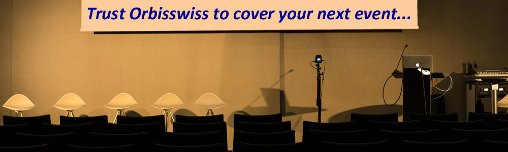 Chose Orbisswiss to cover your next event